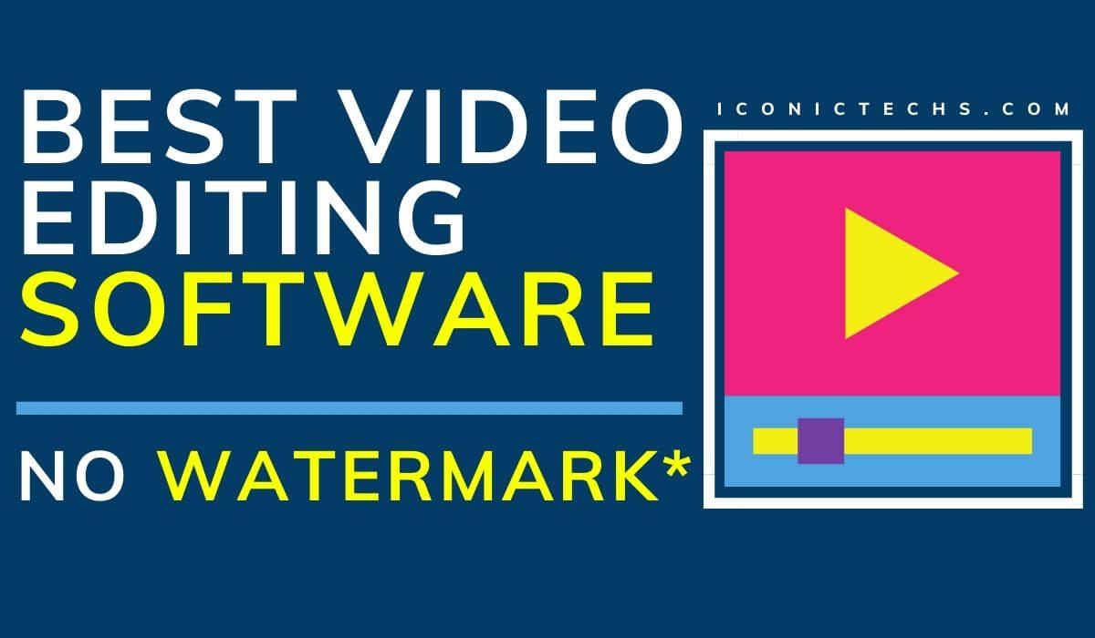 Best Free Pc Video Editing Software No Watermark In Windows