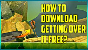 [Latest Version] How To Download Free Getting Over It Android Game?