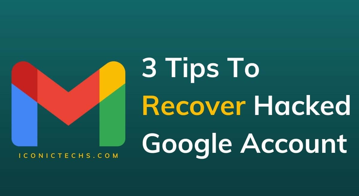 3 Secrets Ways To Recover Hacked Google Account?