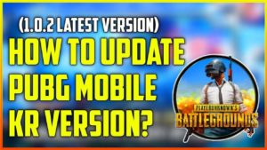 How To Update PUBG Korean Version?