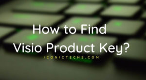 Read more about the article How to Find Microsoft Visio Product Key?