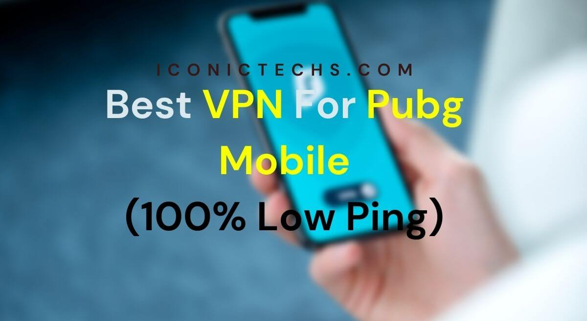 5 Best Free VPN For Pubg Mobile In India For Low Ping