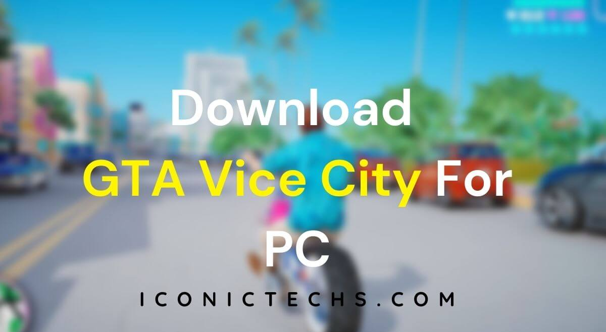 Gta Vice City Free Download For PC (Windows 7, 8, 10)